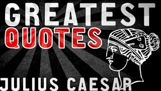 Gaius Julius Caesar ► GREATEST QUOTES ᴴᴰ