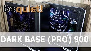Preview: be quiet! Dark Base (Pro) 900 vorgestellt - Hands on (german)