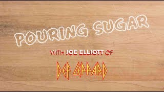 DEF LEPPARD - Pouring Sugar with Joe Elliott