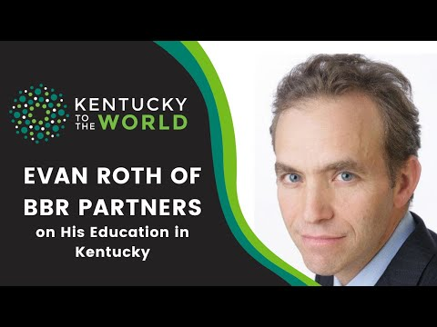 Evan Roth of BBR Partners on His Education in Kentucky