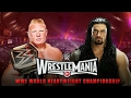 WWE2K17 Brock Lesnar VS Roman Reigns WRESTLEMANIA 31 WWE WORLD HEAVYWEIGHT CHAMPIONSHIP