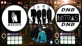 Mitras - Worship Artists Drum & Bass Mix (DJ Set)
