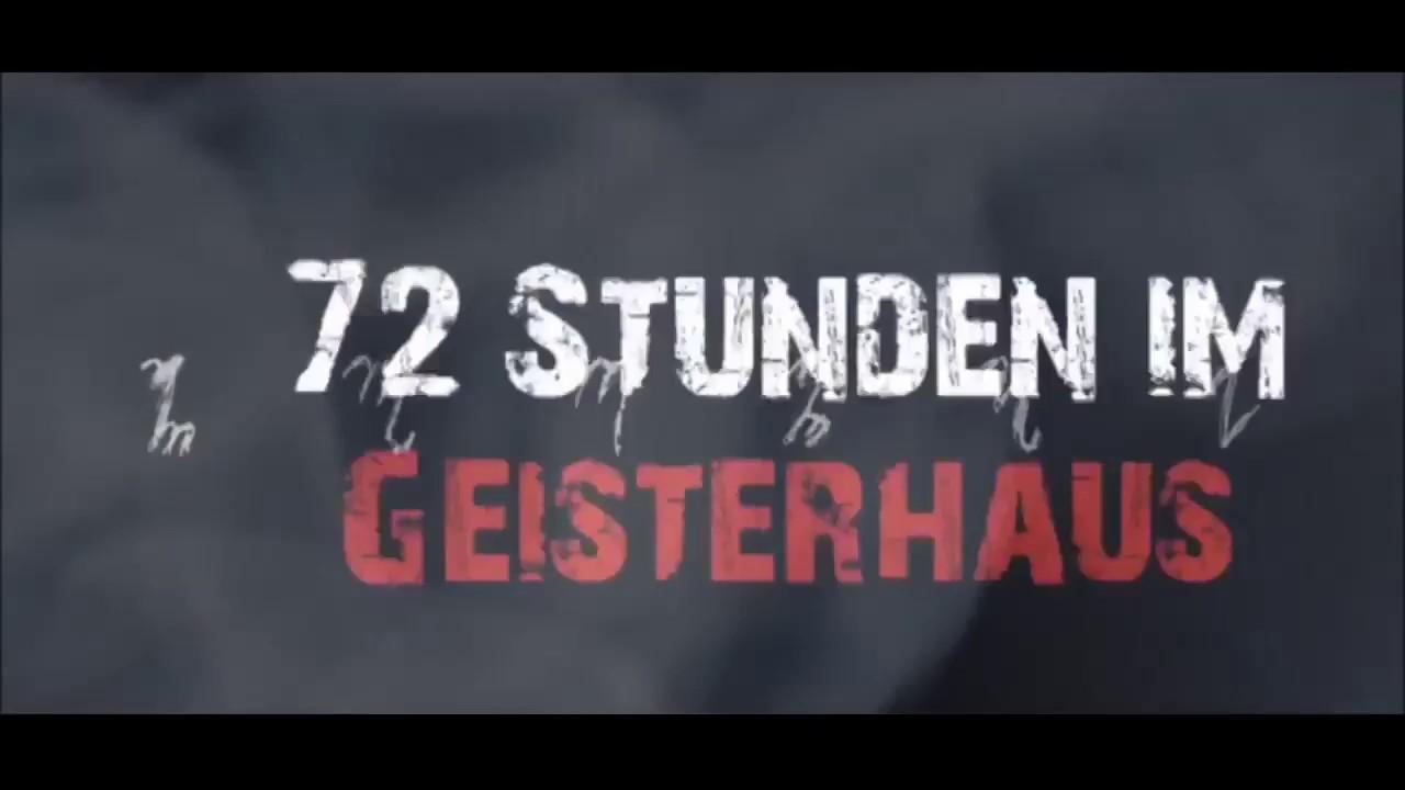 72 Stunden Im Geisterhaus
