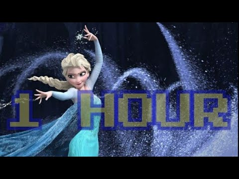 Let It Go-Frozen For One Hour Non Stop Continuously