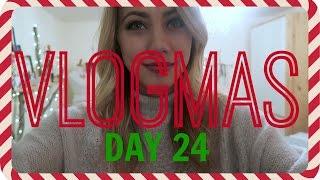 CHRISTMAS EVE!   Vlogmas Day 24