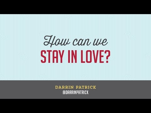 How Can We Stay In Love? (Darrin Patrick)