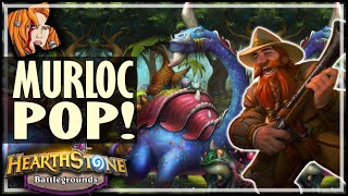 THE MURLOC POP! - Hearthstone Battlegrounds
