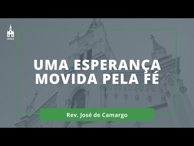 Uma Esperança Movida pela Fé - Rev. José de Camargo - Culto Noturno - 01/03/2020