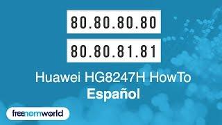 Freenom World Huawei HG8247H HowTo (Español)