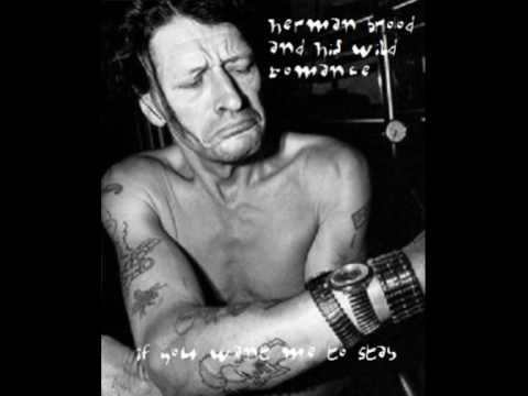 Herman Brood and His Wild Romance - If You Want me to Stay - 1989