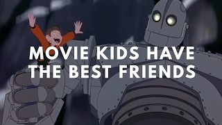 Movie Kids Have The Best Friends