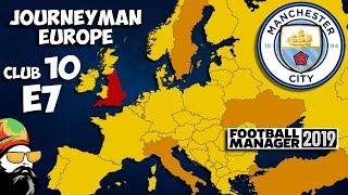 FM19 Journeyman - C10 EP7 - Man City England - A Football Manager 2019