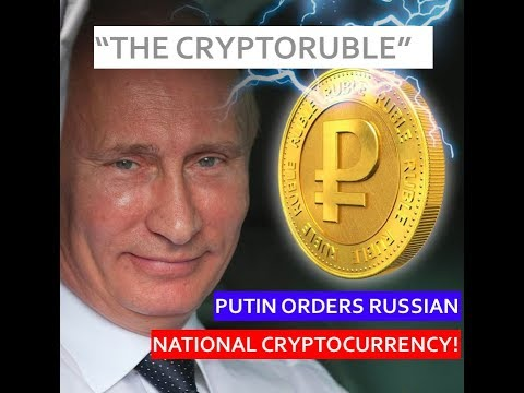 Putin orders issuance of cryptoruble as Russia's National Cryptocurrency