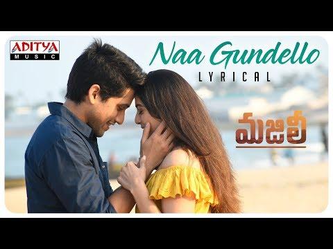 Naa Gundello Lyrical || MAJILI Songs || Naga Chaitanya, Samantha, Divyansha Kaushik mp3