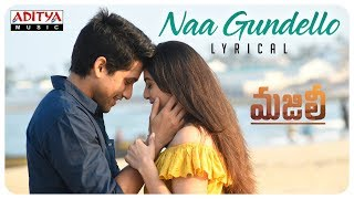 Naa Gundello Lyrical || MAJILI Songs || Naga Chaitanya, Samantha, Divyansha Kaushik