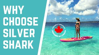 Why Choose Silver Shark | Best Paddle Board Brand in Canada