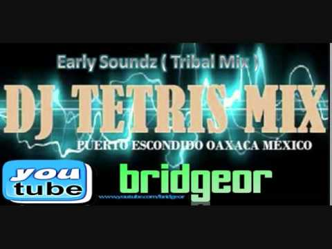Dj Tetris - Early Soundz (Hard Tribal Mix)