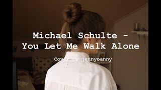 Michael Schulte - You Let Me Walk Alone (Cover)