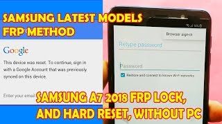 A7 2018 FRP LOCK AND HARD RESET, Support All Samsung New Models..