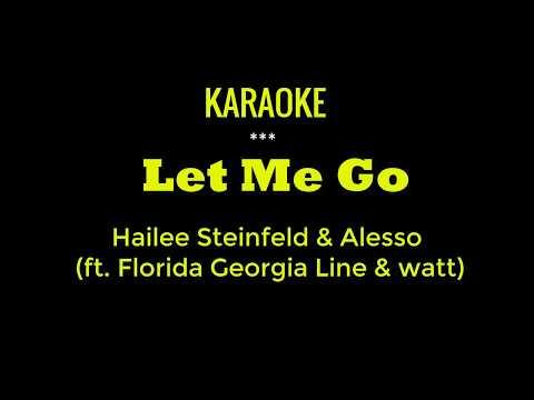 Let Me Go Karaoke Version-Hailee Steinfeld & Alesso (ft. Florida Georgia Line & watt)