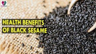 Health Benefits of Black Sesame || Health Sutra - Best Health Tips