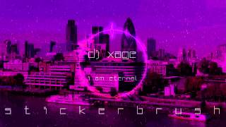Stickerbrush | DJ Xage - I Am Eternal