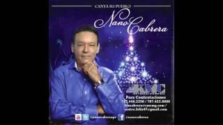 Nano Cabrera Canta Mi Pueblo.mov