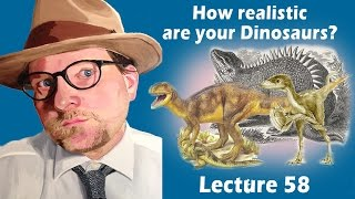 How realistic are your Dinosaurs?