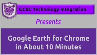 Google Earth for Chrome in About 10 Minutes