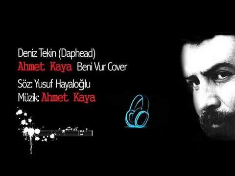 Deniz Tekin (Daphead) - Ahmet Kaya Beni Vur (cover)
