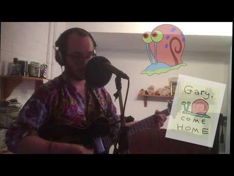 Gary Come Home - Liam Murphy (Spongebob Squarepants Cover)