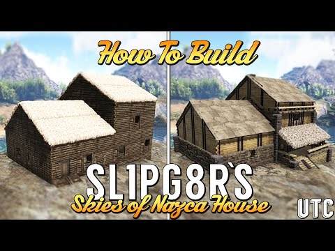 Ark Building Tutorial :: How to Build Sl1pg8r's Skies of Nazca House :: Upgrading Sl1p's House : UTC