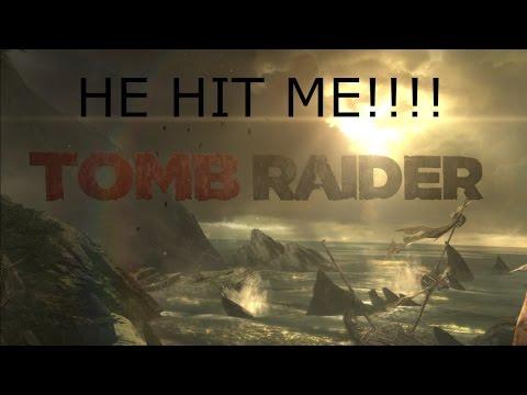 Tomb Raider #1 HE HIT ME