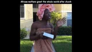 African Moms Have To Greet The Whole World After Church - Aphricanace Comedy