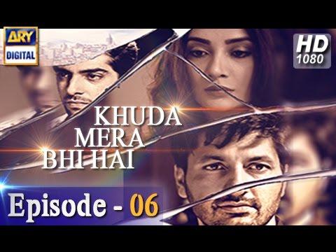 Khuda Mera Bhi Hai Ep 06 - 26th November 2016 - ARY Digital Drama