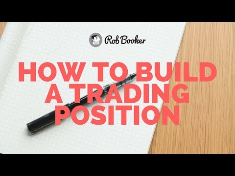 How to Build a Trading Position