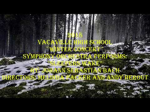 Sleepers Wake  | Performed by Vacaville High School Symphony Orchestra