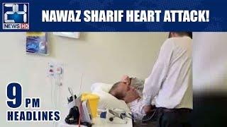 Nawaz Sharif Heart Attack! - 9pm News Headlines | 23 Jan 2019