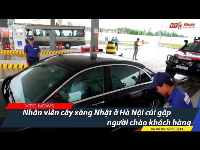 Nhân viên CÂY XĂNG NHẬT ở Hà Nội CÚI GẬP người chào khách hàng