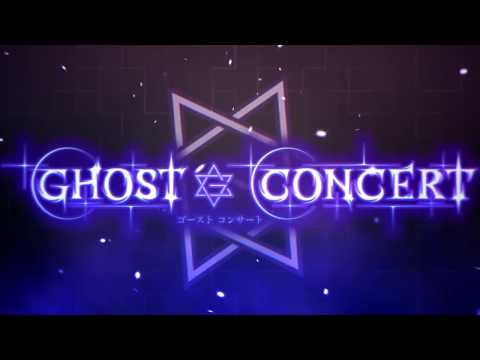 【GHOST CONCERT】PV 第1弾