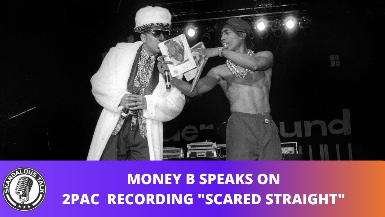 "Money B Speaks on 2Pac Recording ""Scared Straight"" 
