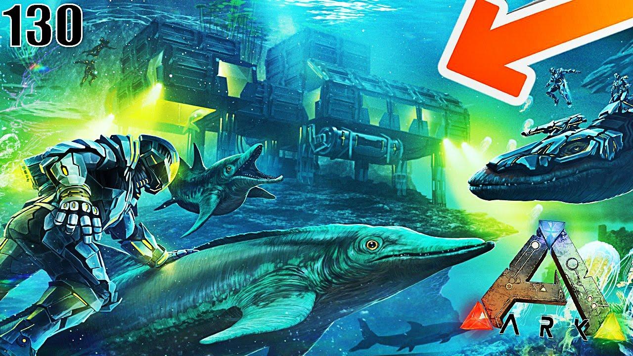 Une Base Sous Marine Chez Les Dinosaures Ark Survival Evolved Ep130