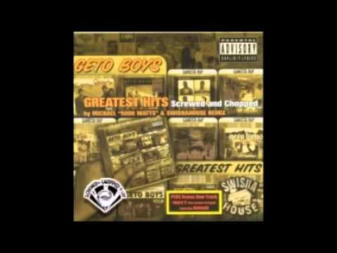 greatest hits - geto boys - screwed and chopped by the swishahouse