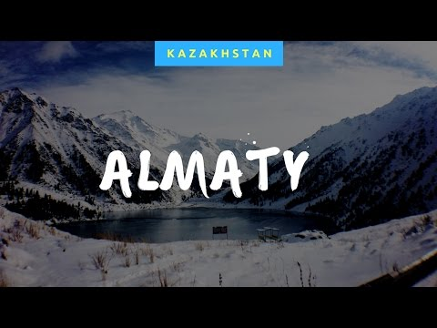 Things to do in  Almaty,Kazakhstan 2017