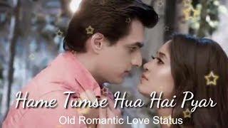 Hame Tumse Hua Hai Pyar 30 Sec Love WhatsApp Status Video | Kartik Naira Love Whatsapp Status Video