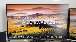 27', 144HZ, IPS, HDR GAMING MONITOR for 400€ - Acer XV272U Review