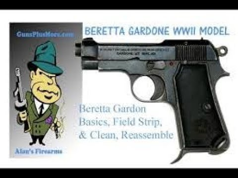 Beretta Gardone 1934 Basics Clean, Field Strip, Lube and Reassemble