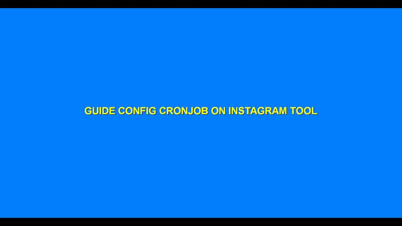 GUIDE CONFIG CRONJOB ON INSTAGRAM TOOL FOR MARKETING