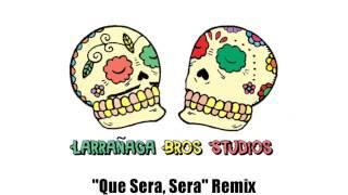 """Larrañaga Bros Studios - """"Que Sera, Sera"""" REMIX"""