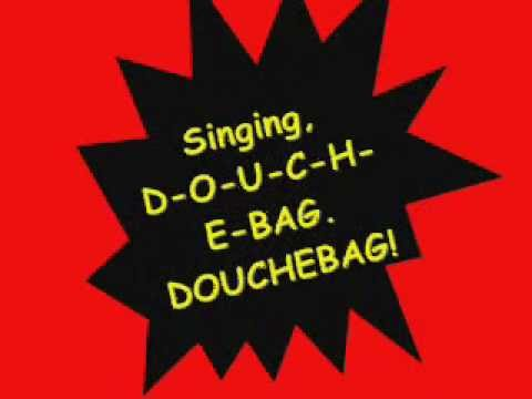 Denis Leary: Douchebag Song. Lyrics